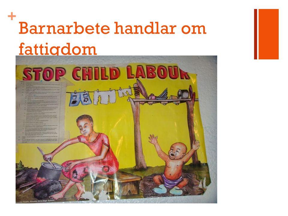 + Barnarbete handlar om fattigdom