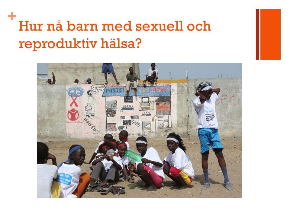 + Hur nå barn med sexuell och reproduktiv hälsa