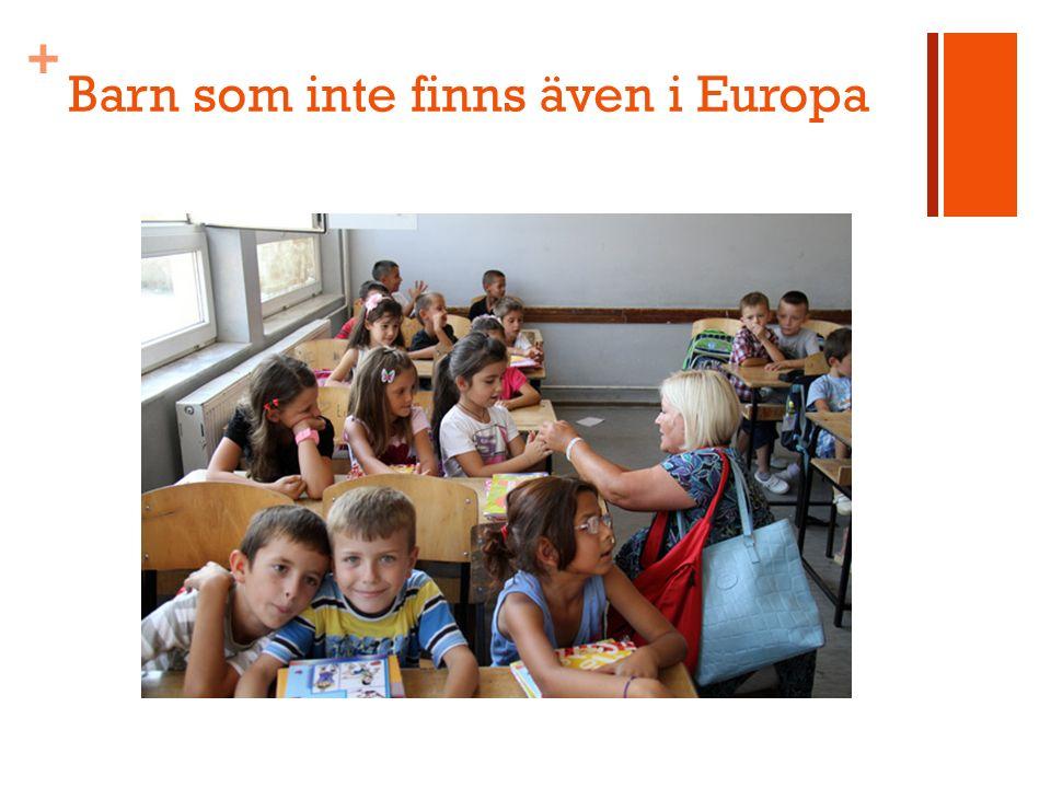 + Barn som inte finns även i Europa