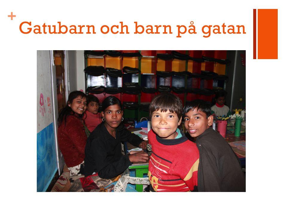 + Gatubarn och barn på gatan
