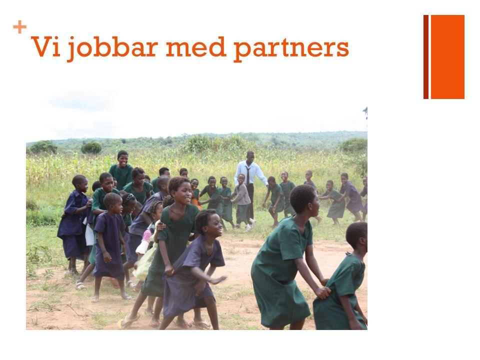 + Vi jobbar med partners