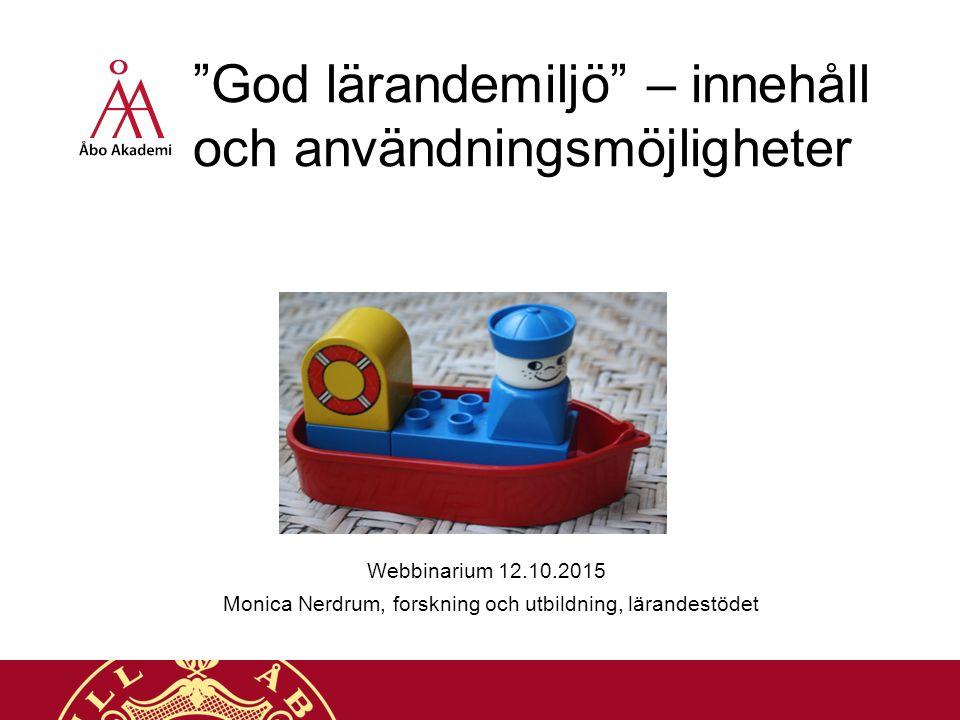 """""""God lärandemiljö"""" – innehåll och användningsmöjligheter Webbinarium 12.10.2015 Monica Nerdrum, forskning och utbildning, lärandestödet"""