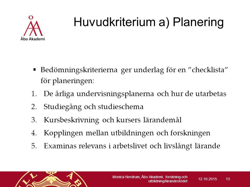 """Huvudkriterium a) Planering 12.10.2015  Bedömningskriterierna ger underlag för en """"checklista"""" för planeringen: 1.De årliga undervisningsplanerna och"""