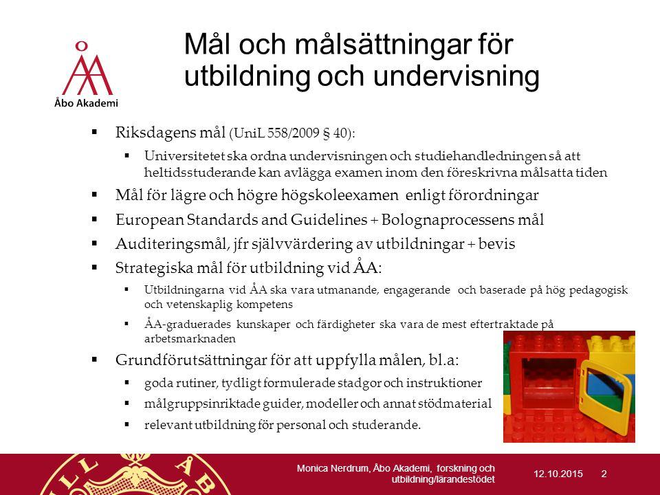 Mål och målsättningar för utbildning och undervisning  Riksdagens mål (UniL 558/2009 § 40):  Universitetet ska ordna undervisningen och studiehandle