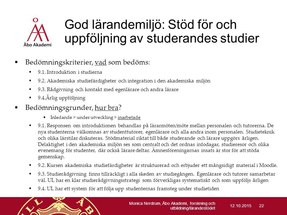 God lärandemiljö: Stöd för och uppföljning av studerandes studier  Bedömningskriterier, vad som bedöms:  9.1. Introduktion i studierna  9.2. Akadem