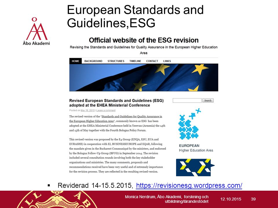European Standards and Guidelines,ESG  Reviderad 14-15.5.2015, https://revisionesg.wordpress.com/https://revisionesg.wordpress.com/ 12.10.2015 Monica
