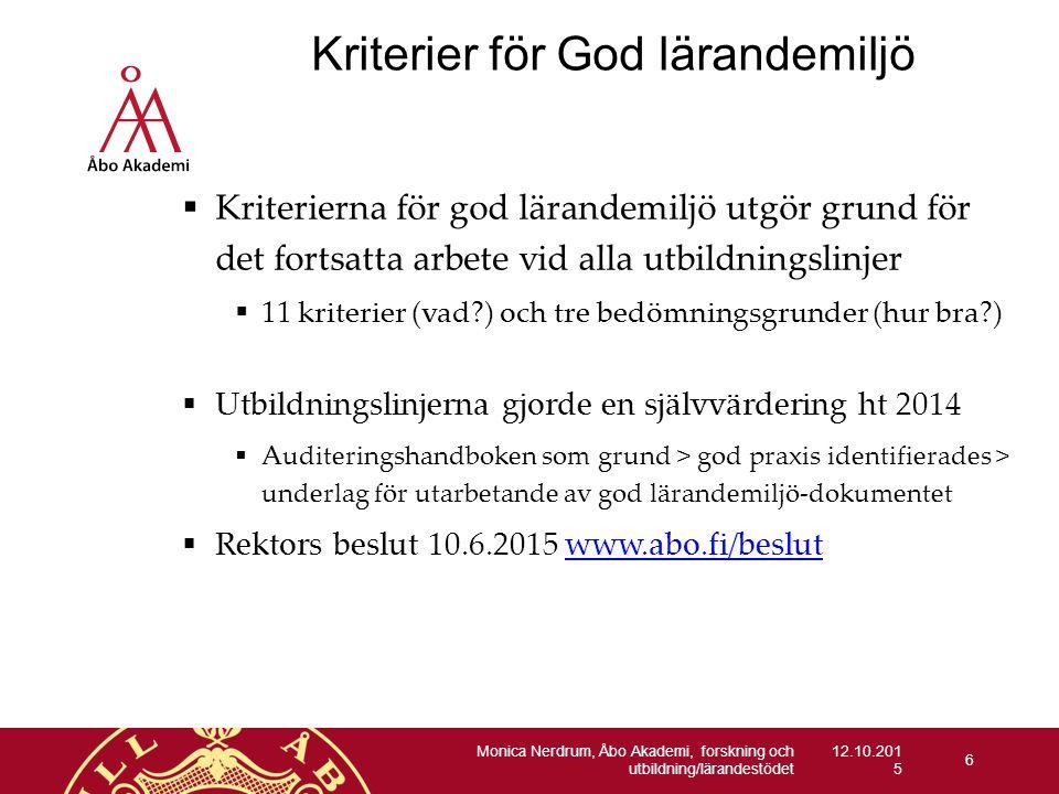 12.10.201 5 Kriterier för God lärandemiljö  Kriterierna för god lärandemiljö utgör grund för det fortsatta arbete vid alla utbildningslinjer  11 kri