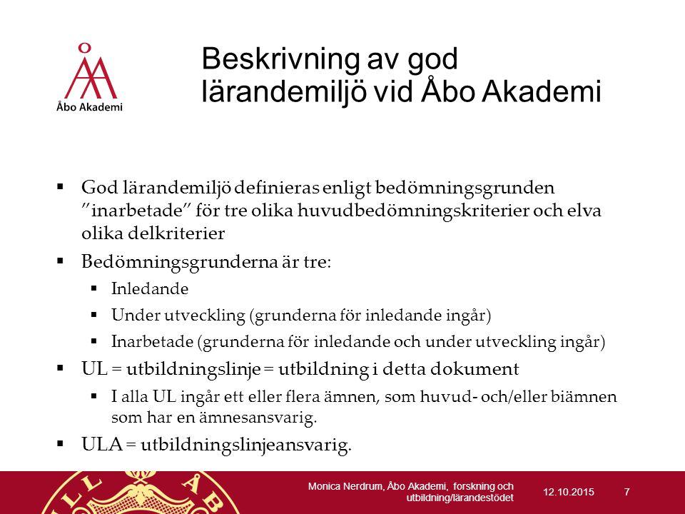 """Beskrivning av god lärandemiljö vid Åbo Akademi  God lärandemiljö definieras enligt bedömningsgrunden """"inarbetade"""" för tre olika huvudbedömningskrite"""