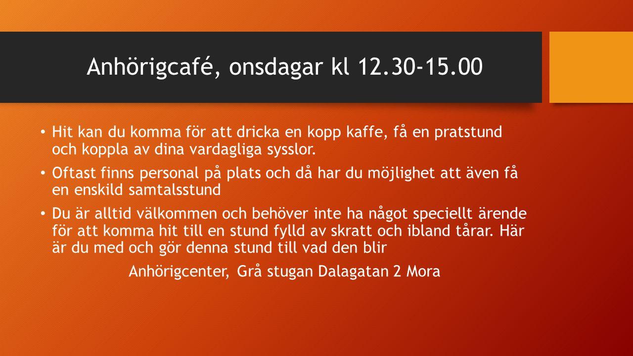 Anhörigcafé, onsdagar kl 12.30-15.00 Hit kan du komma för att dricka en kopp kaffe, få en pratstund och koppla av dina vardagliga sysslor.