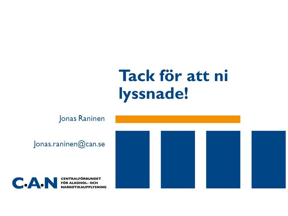 Tack för att ni lyssnade! Jonas Raninen Jonas.raninen@can.se