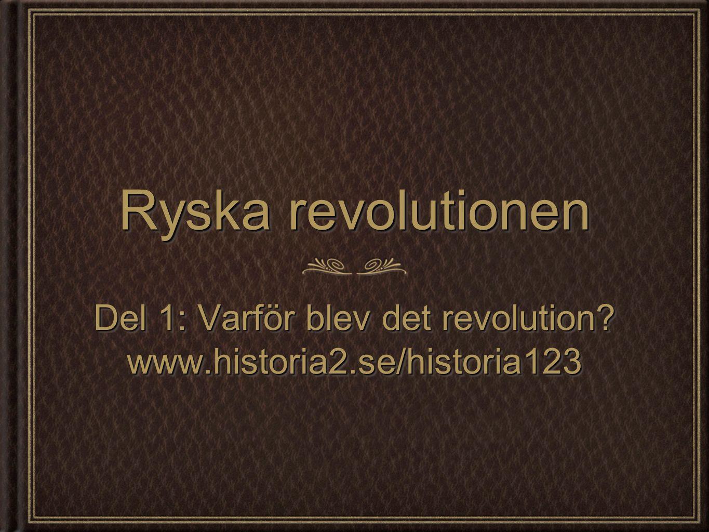 Ryska revolutionen Del 1: Varför blev det revolution.