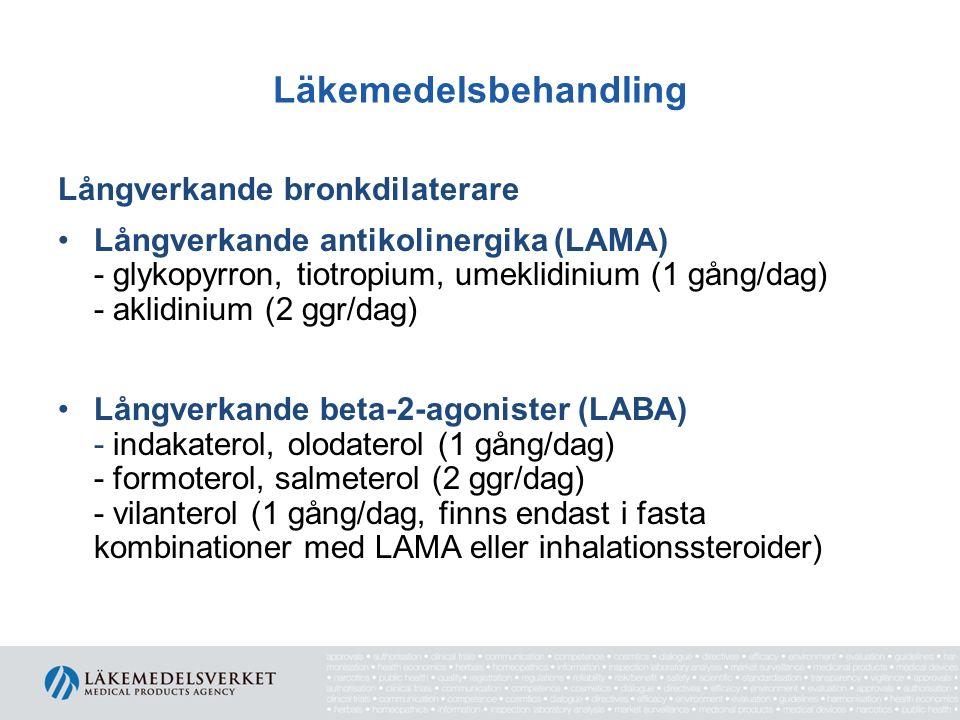 Läkemedelsbehandling Långverkande bronkdilaterare Långverkande antikolinergika (LAMA) - glykopyrron, tiotropium, umeklidinium (1 gång/dag) - aklidiniu