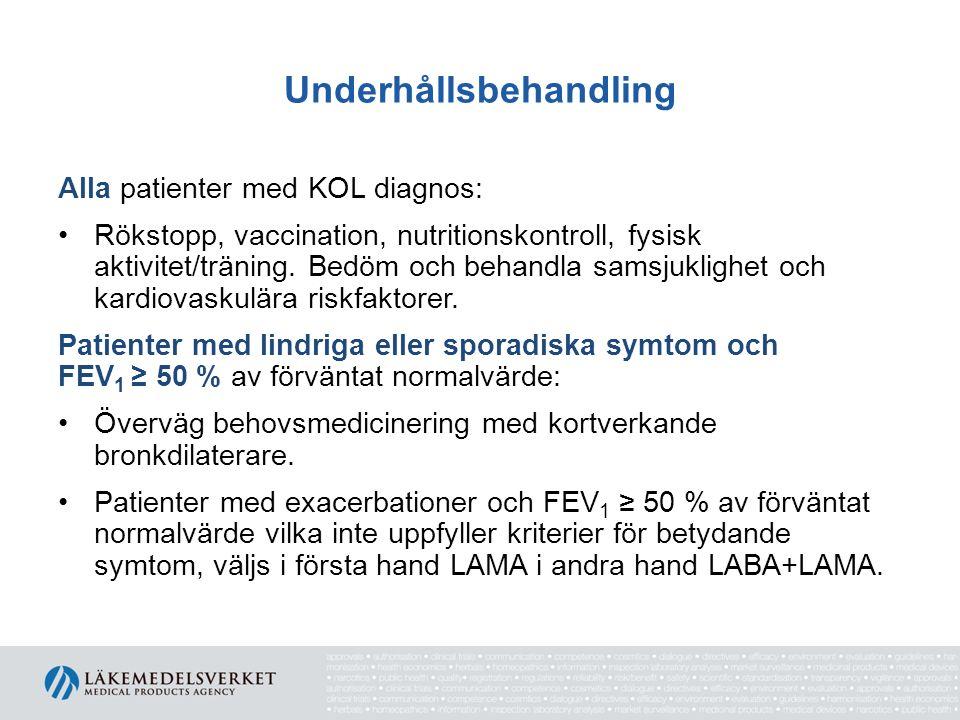 Underhållsbehandling Alla patienter med KOL diagnos: Rökstopp, vaccination, nutritionskontroll, fysisk aktivitet/träning. Bedöm och behandla samsjukli
