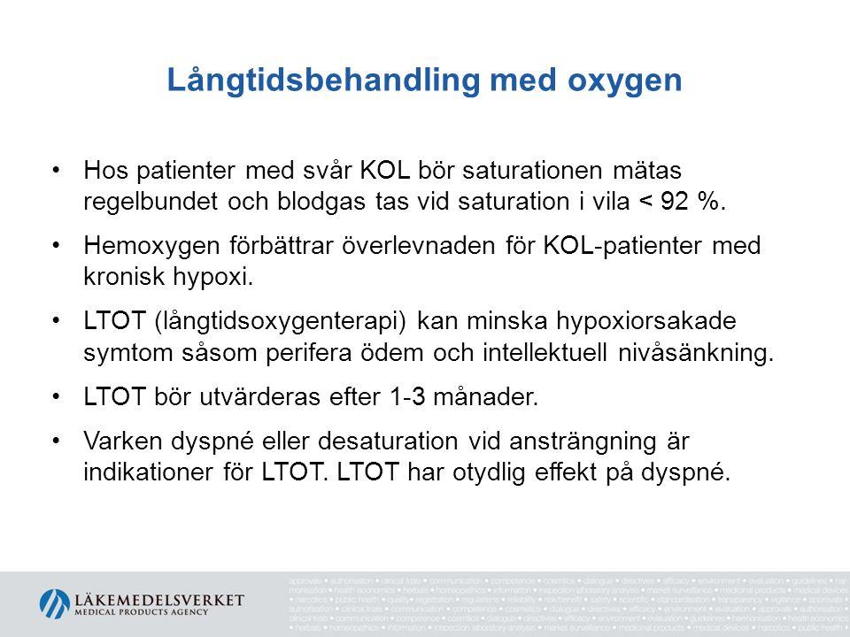 Långtidsbehandling med oxygen Hos patienter med svår KOL bör saturationen mätas regelbundet och blodgas tas vid saturation i vila < 92 %. Hemoxygen fö