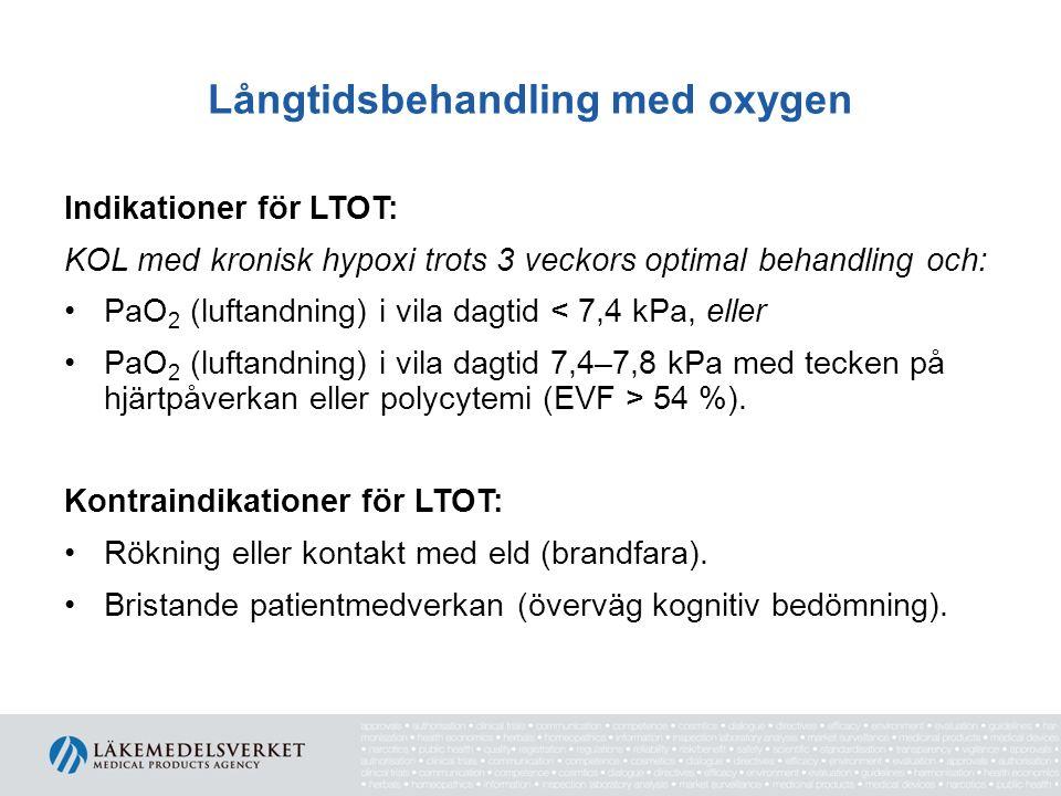 Långtidsbehandling med oxygen Indikationer för LTOT: KOL med kronisk hypoxi trots 3 veckors optimal behandling och: PaO 2 (luftandning) i vila dagtid