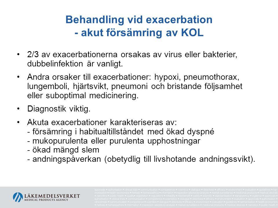 Behandling vid exacerbation - akut försämring av KOL 2/3 av exacerbationerna orsakas av virus eller bakterier, dubbelinfektion är vanligt. Andra orsak