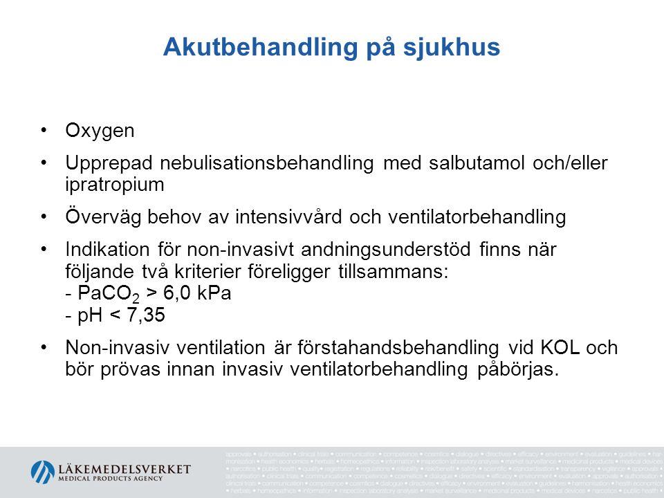 Akutbehandling på sjukhus Oxygen Upprepad nebulisationsbehandling med salbutamol och/eller ipratropium Överväg behov av intensivvård och ventilatorbeh