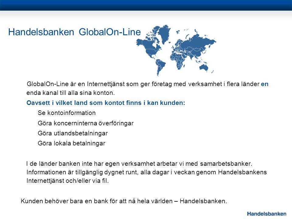 GlobalOn-Line är en Internettjänst som ger företag med verksamhet i flera länder en enda kanal till alla sina konton.