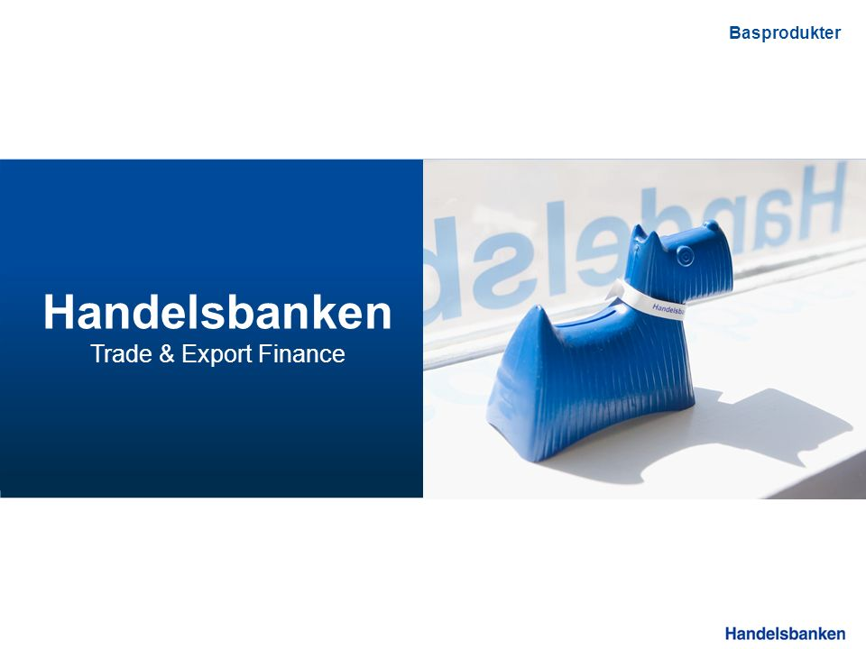 Handelsbanken Trade & Export Finance Basprodukter