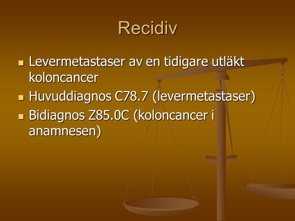 Recidiv Levermetastaser av en tidigare utläkt koloncancer Levermetastaser av en tidigare utläkt koloncancer Huvuddiagnos C78.7 (levermetastaser) Huvud