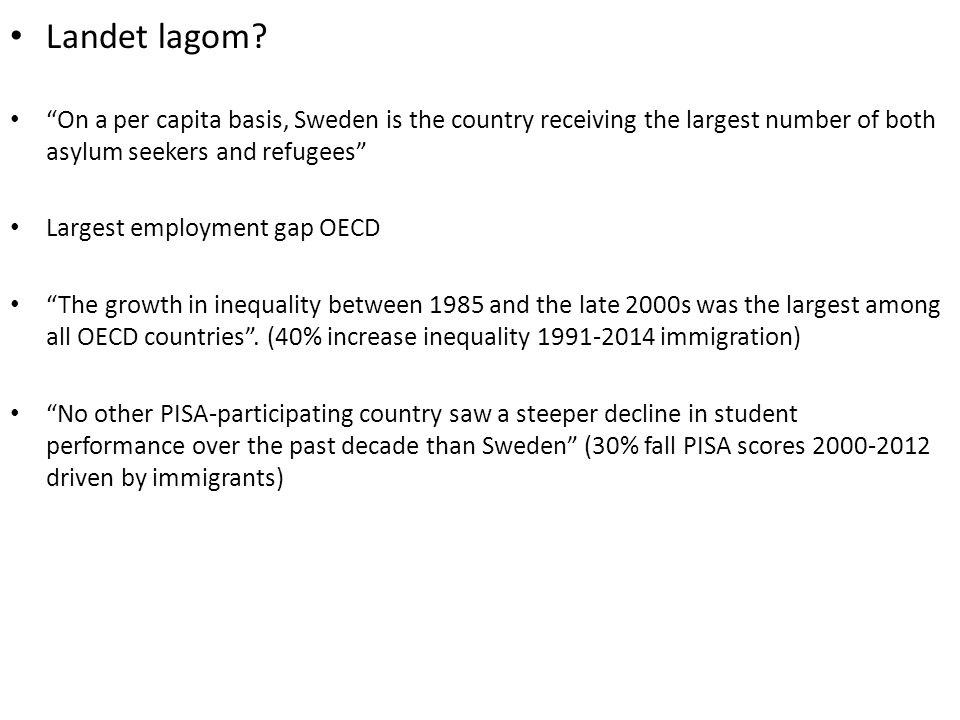 """Landet lagom? """"On a per capita basis, Sweden is the country receiving the largest number of both asylum seekers and refugees"""" Largest employment gap O"""