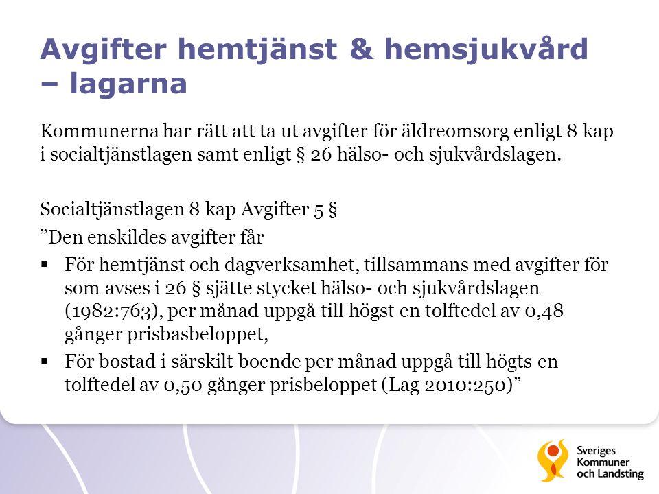Avgifter hemtjänst & hemsjukvård – lagarna Kommunerna har rätt att ta ut avgifter för äldreomsorg enligt 8 kap i socialtjänstlagen samt enligt § 26 hä