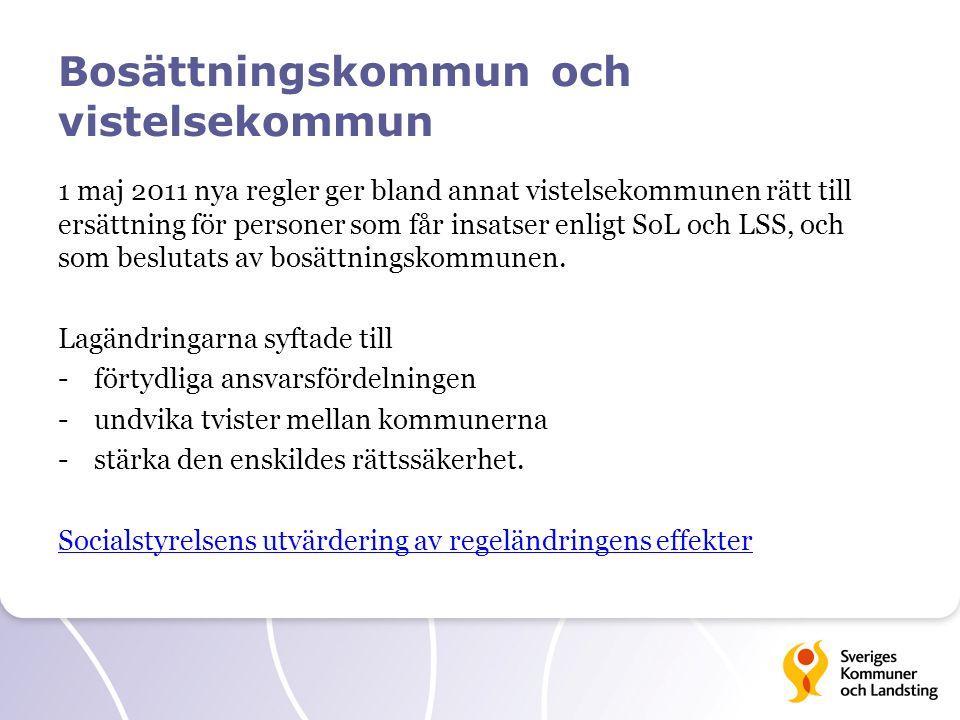 Bosättningskommun och vistelsekommun 1 maj 2011 nya regler ger bland annat vistelsekommunen rätt till ersättning för personer som får insatser enligt