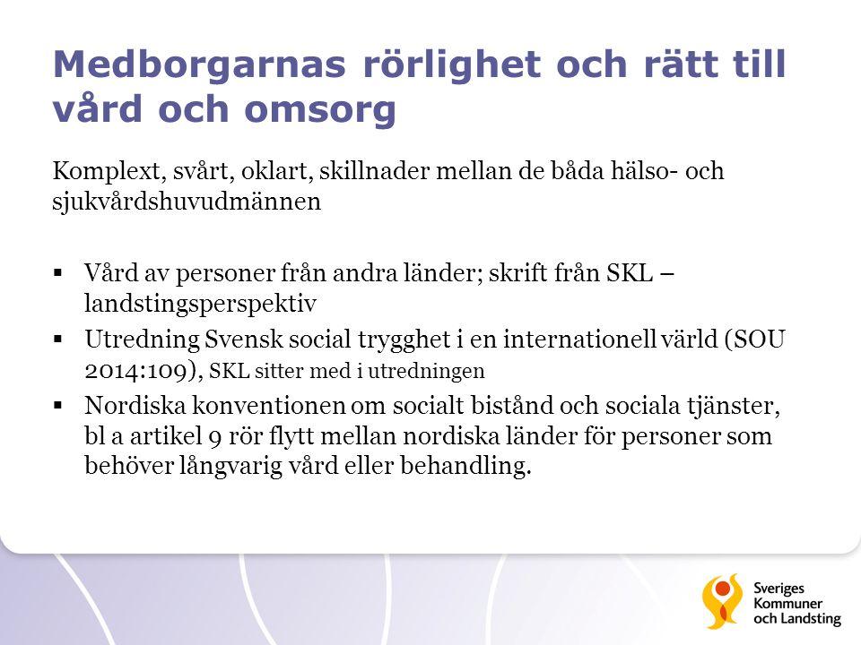 Kommunernas gränsöverskridande hälso- och sjukvård  Kommunal hälso- och sjukvård är delvis nära kopplad till beslut enl SoL och LSS  Bosättningsbegreppet avgörande, olika mellan lagarna  Uppehållsrätt = likabehandlingsprincipen (HSL, SOL, LSS)  Saknas en kunskapsöversikt, många oklarheter  Ersättning från Försäkringskassan endast till landstingsfinansierad hälso- och sjukvård.
