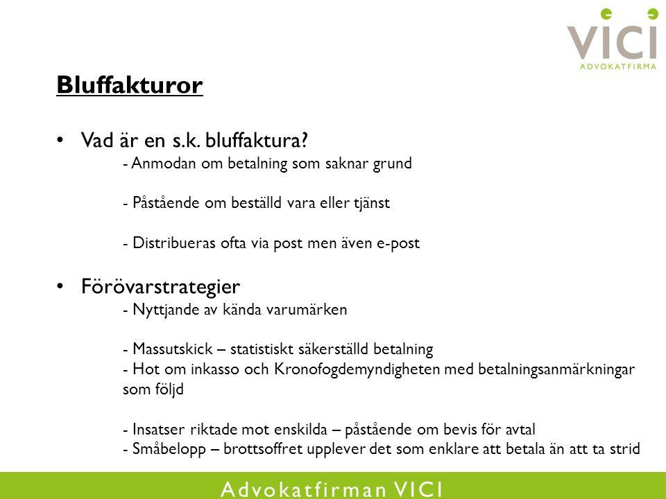Advokatfirman VICI Bluffakturor Vad är en s.k. bluffaktura.