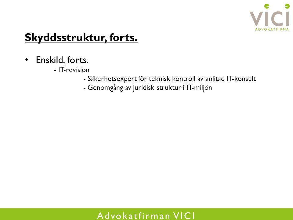 Advokatfirman VICI Skyddsstruktur, forts. Enskild, forts.