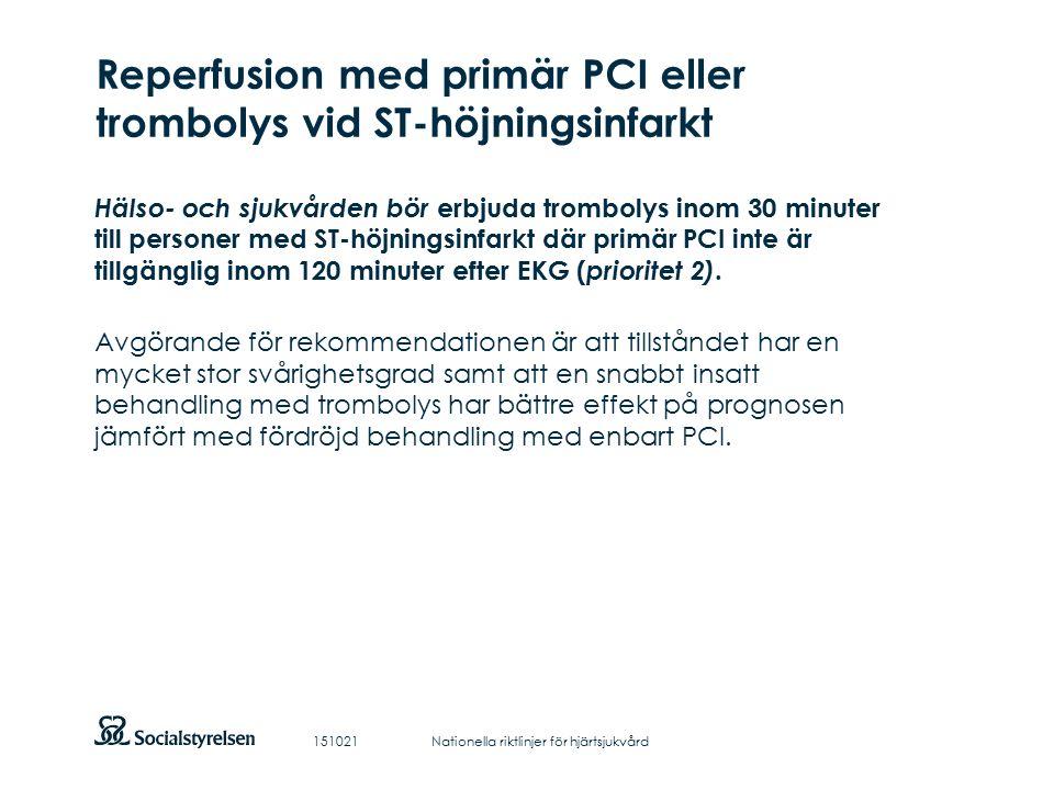 Att visa fotnot, datum, sidnummer Klicka på fliken Infoga och klicka på ikonen sidhuvud/sidfot Klistra in text: Klistra in texten, klicka på ikonen (Ctrl), välj Behåll endast text Reperfusion med primär PCI eller trombolys vid ST-höjningsinfarkt Hälso- och sjukvården bör erbjuda trombolys inom 30 minuter till personer med ST-höjningsinfarkt där primär PCI inte är tillgänglig inom 120 minuter efter EKG ( prioritet 2).