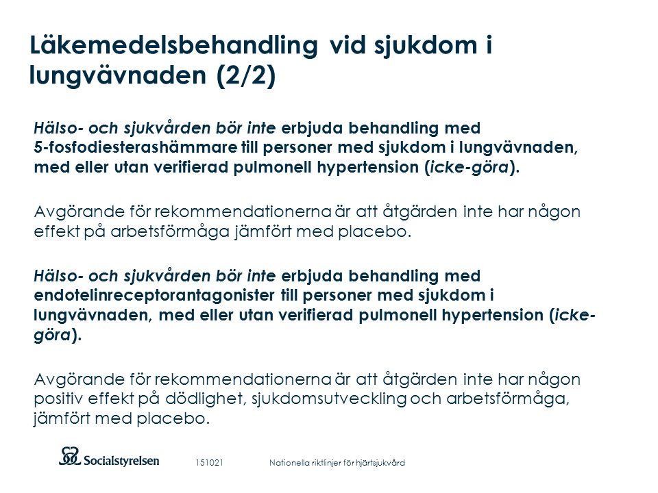 Att visa fotnot, datum, sidnummer Klicka på fliken Infoga och klicka på ikonen sidhuvud/sidfot Klistra in text: Klistra in texten, klicka på ikonen (Ctrl), välj Behåll endast text Läkemedelsbehandling vid sjukdom i lungvävnaden (2/2) Hälso- och sjukvården bör inte erbjuda behandling med 5-fosfodiesterashämmare till personer med sjukdom i lungvävnaden, med eller utan verifierad pulmonell hypertension ( icke-göra ).