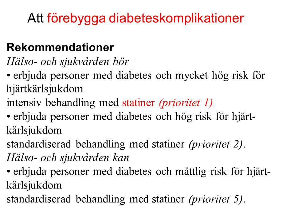 Att förebygga diabeteskomplikationer Rekommendationer Hälso- och sjukvården bör erbjuda personer med diabetes och mycket hög risk för hjärtkärlsjukdom
