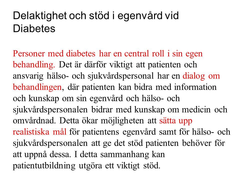 Delaktighet och stöd i egenvård vid Diabetes Personer med diabetes har en central roll i sin egen behandling. Det är därför viktigt att patienten och