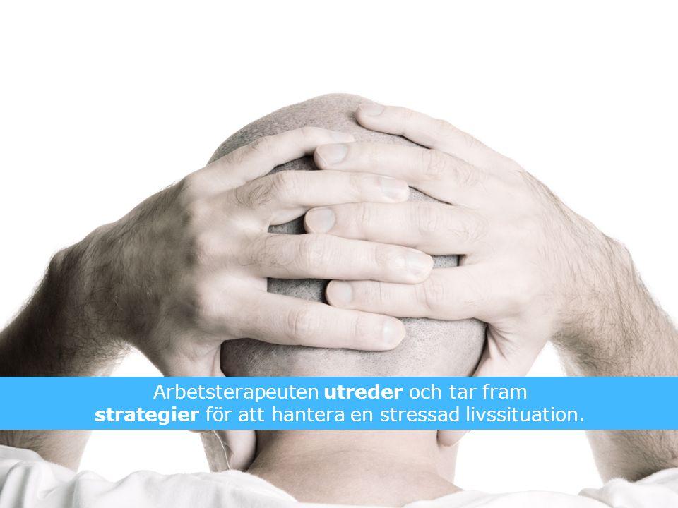 Arbetsterapeuter har ett processorienterat arbetssätt med utgångspunkt i individens egna resurser och den situation som personen befinner sig i.