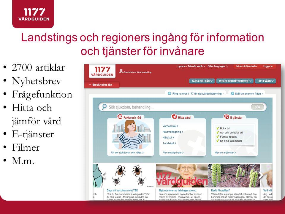 Landstings och regioners ingång för information och tjänster för invånare 2700 artiklar Nyhetsbrev Frågefunktion Hitta och jämför vård E-tjänster Film