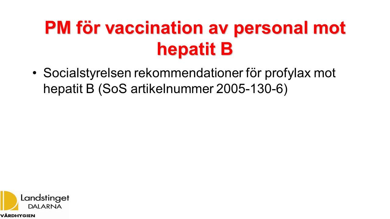 PM för vaccination av personal mot hepatit B Socialstyrelsen rekommendationer för profylax mot hepatit B (SoS artikelnummer 2005-130-6)