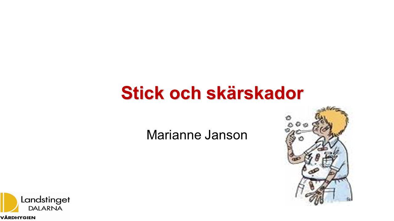 Stick och skärskador Stick och skärskador Marianne Janson