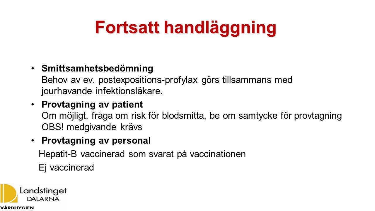 Fortsatt handläggning Smittsamhetsbedömning Behov av ev. postexpositions-profylax görs tillsammans med jourhavande infektionsläkare. Provtagning av pa