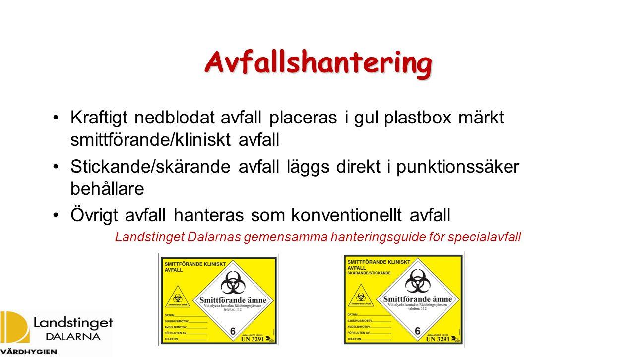 Avfallshantering Kraftigt nedblodat avfall placeras i gul plastbox märkt smittförande/kliniskt avfall Stickande/skärande avfall läggs direkt i punktionssäker behållare Övrigt avfall hanteras som konventionellt avfall Landstinget Dalarnas gemensamma hanteringsguide för specialavfall