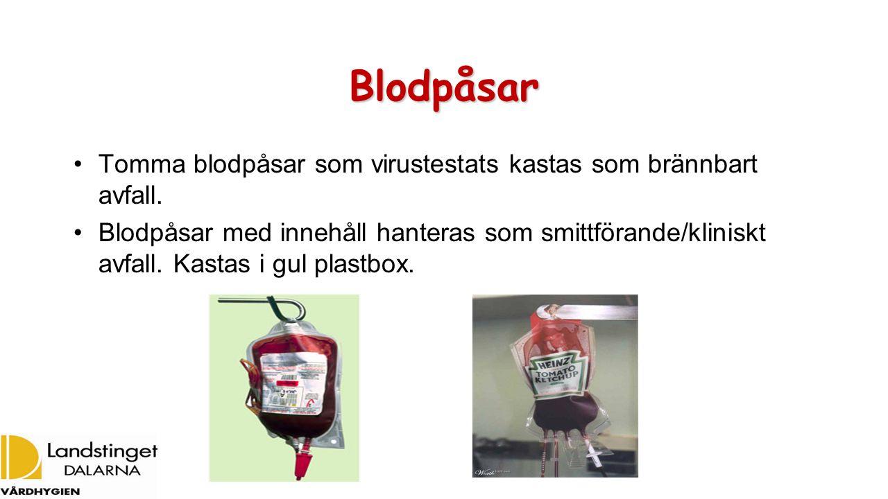 Blodpåsar Tomma blodpåsar som virustestats kastas som brännbart avfall. Blodpåsar med innehåll hanteras som smittförande/kliniskt avfall. Kastas i gul