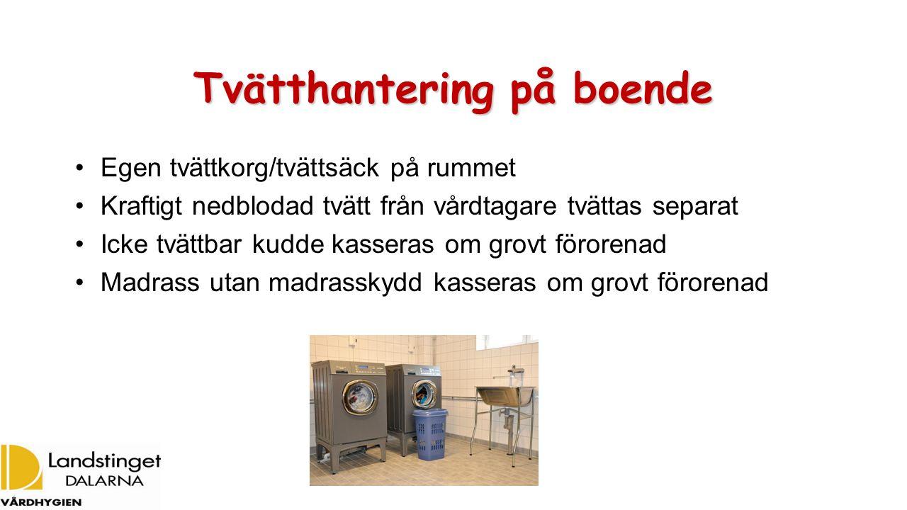 Tvätthantering på boende Egen tvättkorg/tvättsäck på rummet Kraftigt nedblodad tvätt från vårdtagare tvättas separat Icke tvättbar kudde kasseras om g