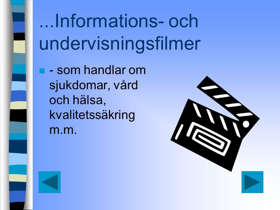 ...Informations- och undervisningsfilmer n - som handlar om sjukdomar, vård och hälsa, kvalitetssäkring m.m.