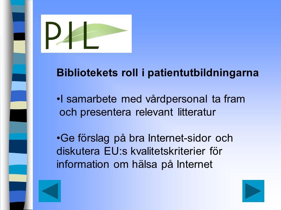 Bibliotekets roll i patientutbildningarna I samarbete med vårdpersonal ta fram och presentera relevant litteratur Ge förslag på bra Internet-sidor och diskutera EU:s kvalitetskriterier för information om hälsa på Internet