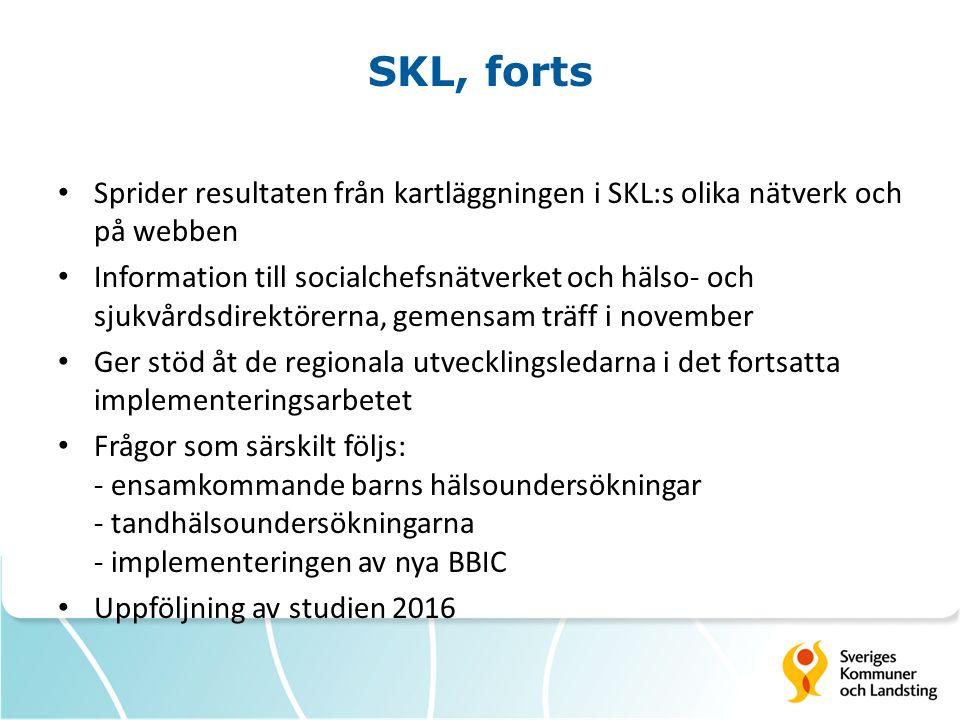 SKL, forts Sprider resultaten från kartläggningen i SKL:s olika nätverk och på webben Information till socialchefsnätverket och hälso- och sjukvårdsdi