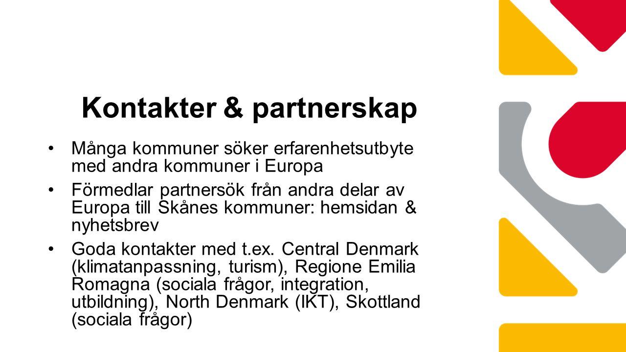 Kontakter & partnerskap Många kommuner söker erfarenhetsutbyte med andra kommuner i Europa Förmedlar partnersök från andra delar av Europa till Skånes kommuner: hemsidan & nyhetsbrev Goda kontakter med t.ex.