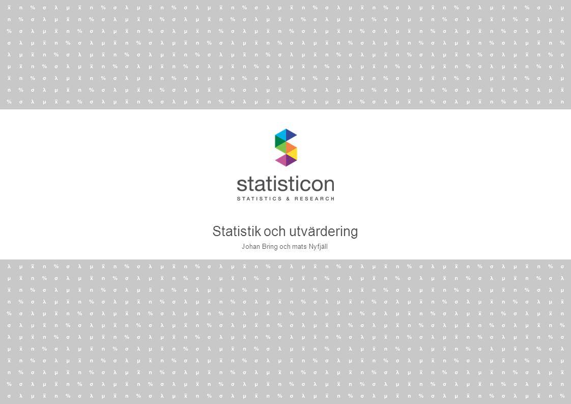 Statistik och utvärdering Johan Bring och mats Nyfjäll