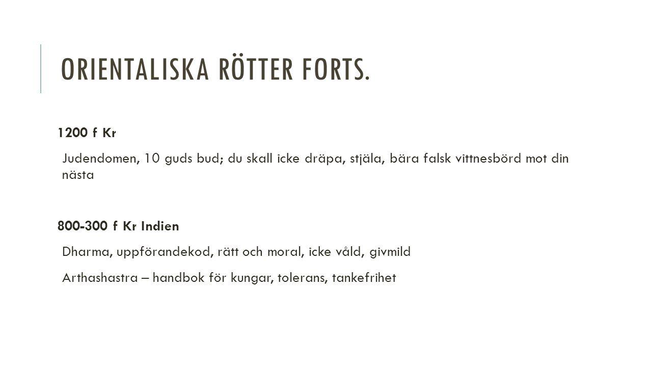 ORIENTALISKA RÖTTER FORTS.