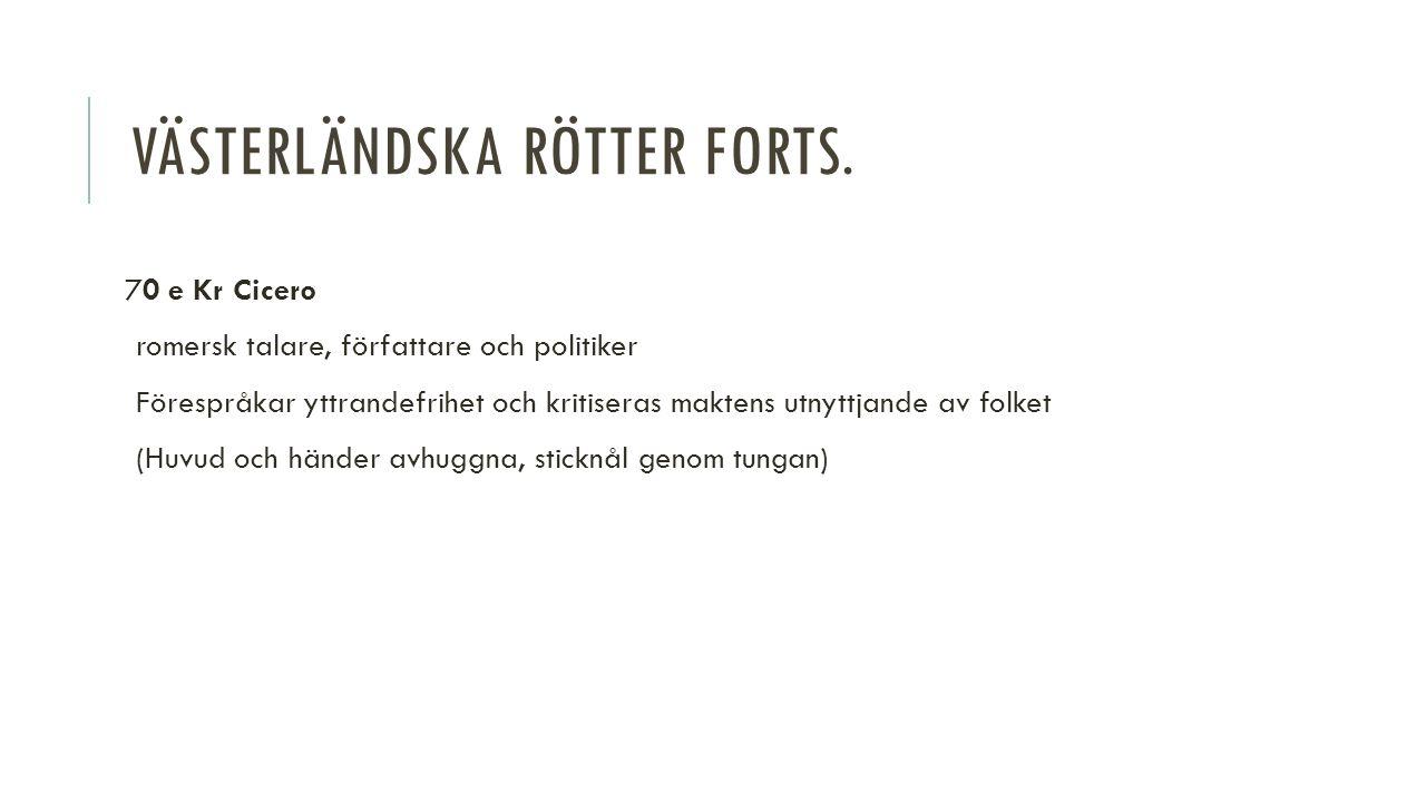 VÄSTERLÄNDSKA RÖTTER FORTS.