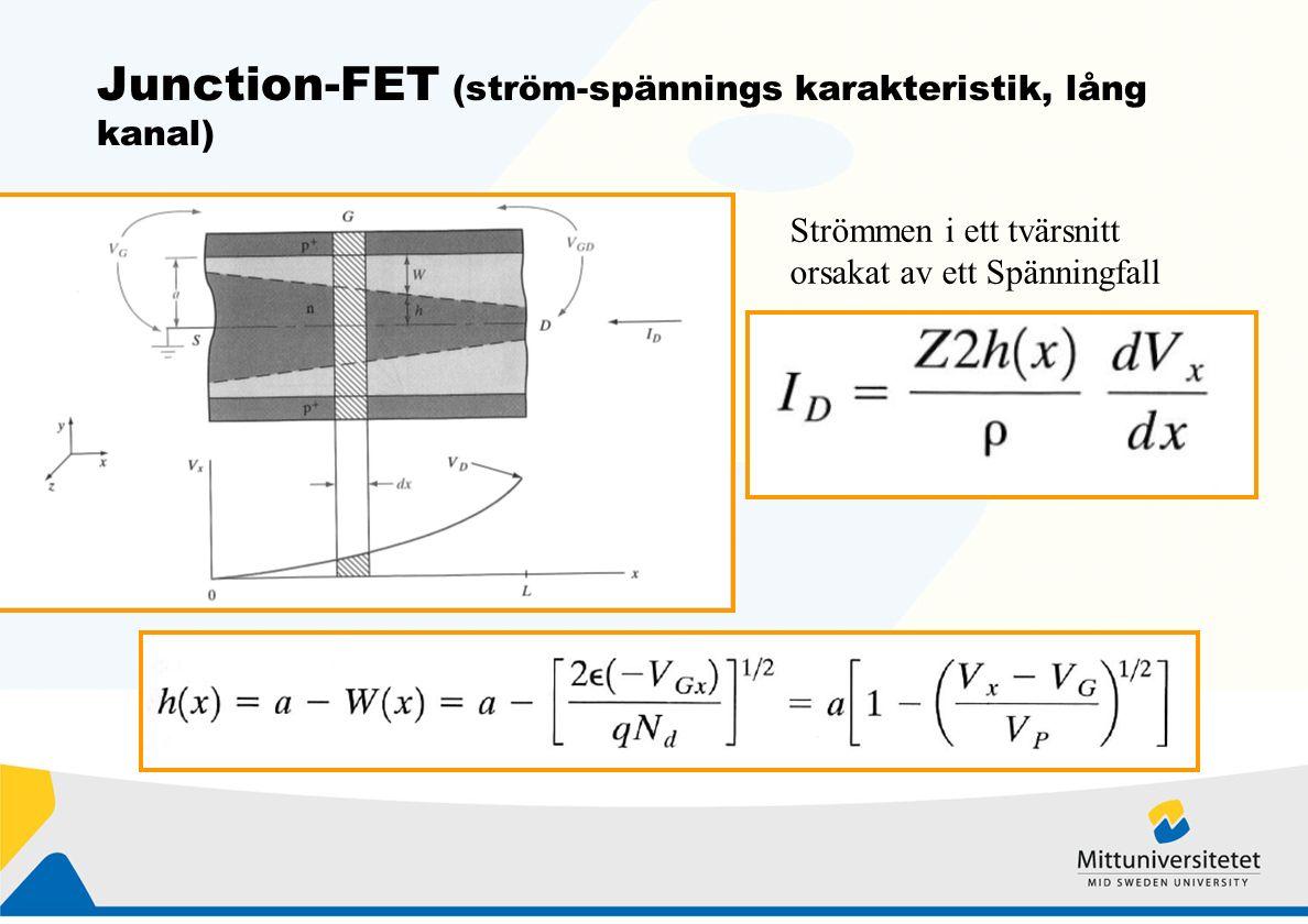 Junction-FET (ström-spännings karakteristik, lång kanal) Strömmen i ett tvärsnitt orsakat av ett Spänningfall